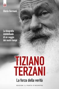 """La copertina del libro di Gloria Germani """"Tiziano Terzani: La forza della Verità"""" (facebook.com)"""